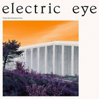 Electric Eye: From the Poisonous Tree