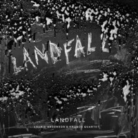 Anderson, Laurie: Landfall