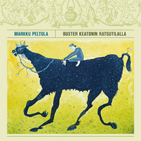 Peltola, Markku: Buster Keatonin ratsutilalla