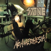 Stone: No Anaesthesia