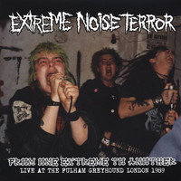 Extreme Noise Terror: From One Extreme To Another - Live At The Fulham Greyhound London 1989