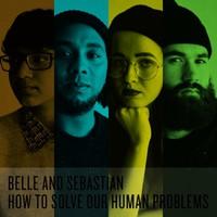 Belle & Sebastian : How To Solve Our Human Problems Parts 1-3