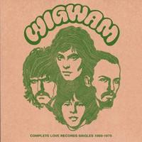 Wigwam: Complete Love Records Singles