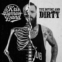Kris Barras Band: The Divine And Dirty