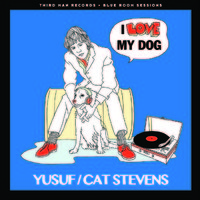 Yusuf / Cat Stevens: I love my dog/matthew & son