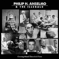 Anselmo, Philip H.: Choosing mental illness as a virtue
