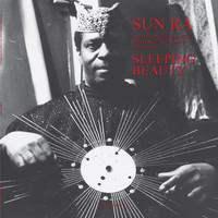 Sun Ra: Sleeping Beauty