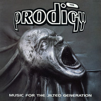 Prodigy : Music For The Jilted Generation