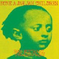 Ras, Michael: None a Jah Jah Children