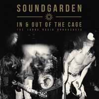 Soundgarden: In & Out Of The Cage