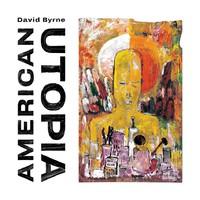 Byrne, David: American Utopia