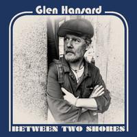 Hansard, Glen: Between two shores