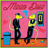 Moon Duo: No fun / jukebox babe