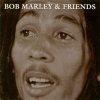 Marley, Bob: Bob Marley & Friends