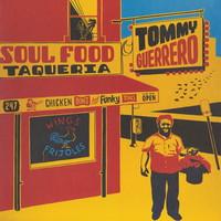 Guerrero, Tommy: Soul Food Taqueria