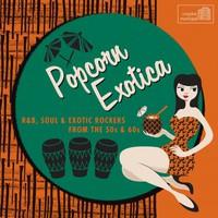 V/A: Popcorn Exotica