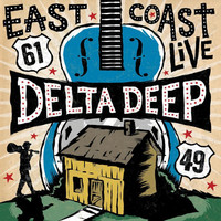 Delta Deep: East coast live