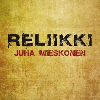 Mieskonen, Juha: Reliikki