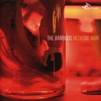 Bamboos: Medicine Man