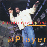 Red Hot Lover Tone ‎: #1 Player