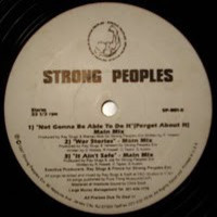 Strong Peoples: Not Gonna Be Able To Do It (Forget About It) / War Stories / It Ain't Safe