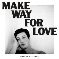 Williams, Marlon: Make way for love (white vinyl)