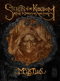 Mortiis: Secrets Of My Kingdom: Return To Dimensions Unknown