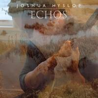Hyslop, Joshua: Echos