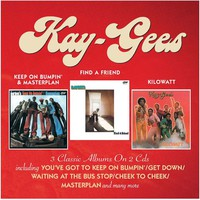 Kay-Gees: Keep on Bumpin' & Masterplan/Find a Friend/Kilowatt