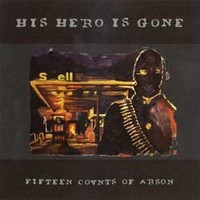 His Hero Is Gone: Fifteen counts of arson
