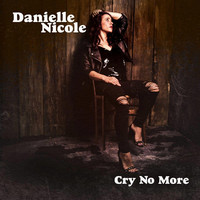 Nicole, Danielle: Cry No More