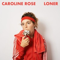 Rose, Caroline: Loner