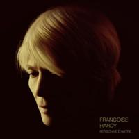Hardy, Francoise: Personne d'autre