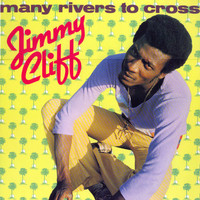 Cliff, Jimmy: Many Rivers To Cross