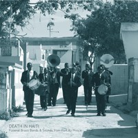Blume, Félix: Death in haiti: funeral brass bands & sounds from port au prince