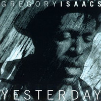 Isaacs, Gregory: Yesterday