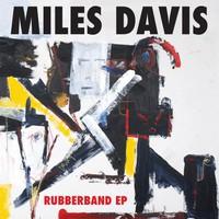 """Davis, Miles: Rubberband 12"""""""