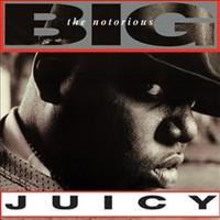 Notorious B.I.G.: Juicy