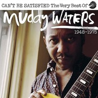 Waters, Muddy: I can't be satisfied (The very best of)