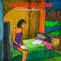 Doghouse Band: Lollipop River