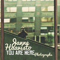 Haavisto, Janne: You Are Here - Photographs
