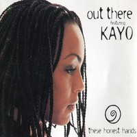 Out There Featuring Kayo: These Honest Hands