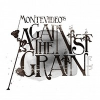 Montevideo: Against the grain