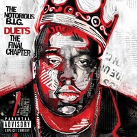 Notorious B.I.G.: Duets:The Final Chapter