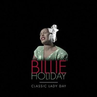 Holiday, Billie: Classic lady day