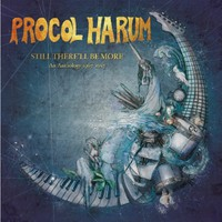 Procol Harum : Still There'll Be More