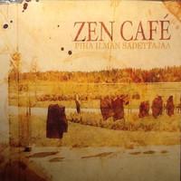 Zen Cafe: Piha Ilman Sadettajaa