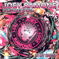 Ramone, Joey: Christmas Spirit... In My House