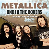 Metallica: Under The Covers