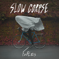 Slow Corpse: Fables